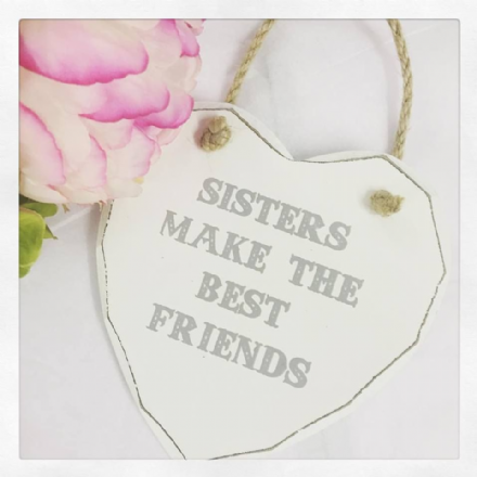 Sisters Make The Best Friends Heart Plaque